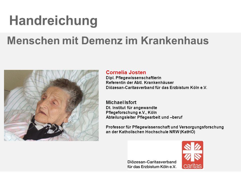 Menschen mit Demenz im Krankenhaus Michael Isfort Dt. Institut für angewandte Pflegeforschung e.V., Köln Abteilungsleiter Pflegearbeit und –beruf Prof