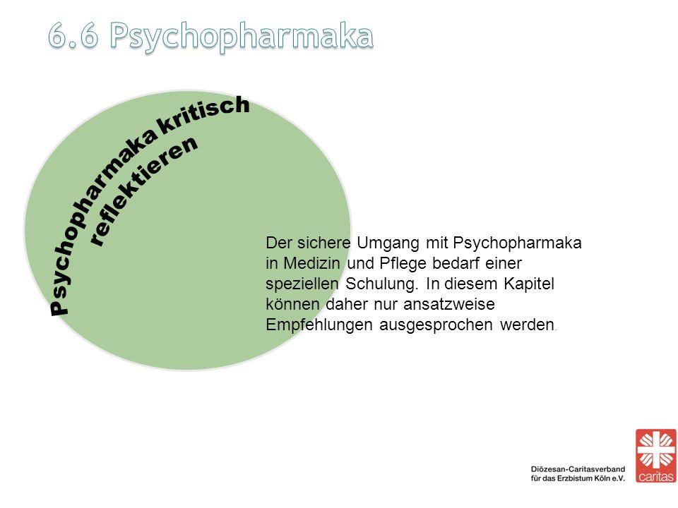Der sichere Umgang mit Psychopharmaka in Medizin und Pflege bedarf einer speziellen Schulung. In diesem Kapitel können daher nur ansatzweise Empfehlun