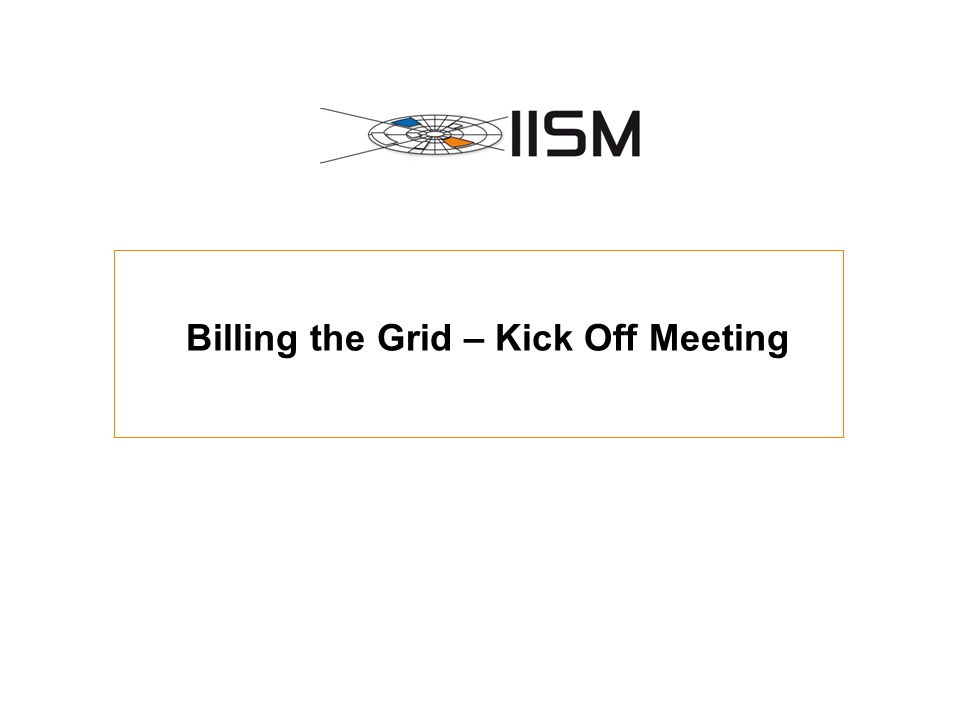 Billing the Grid – Kick Off Meeting