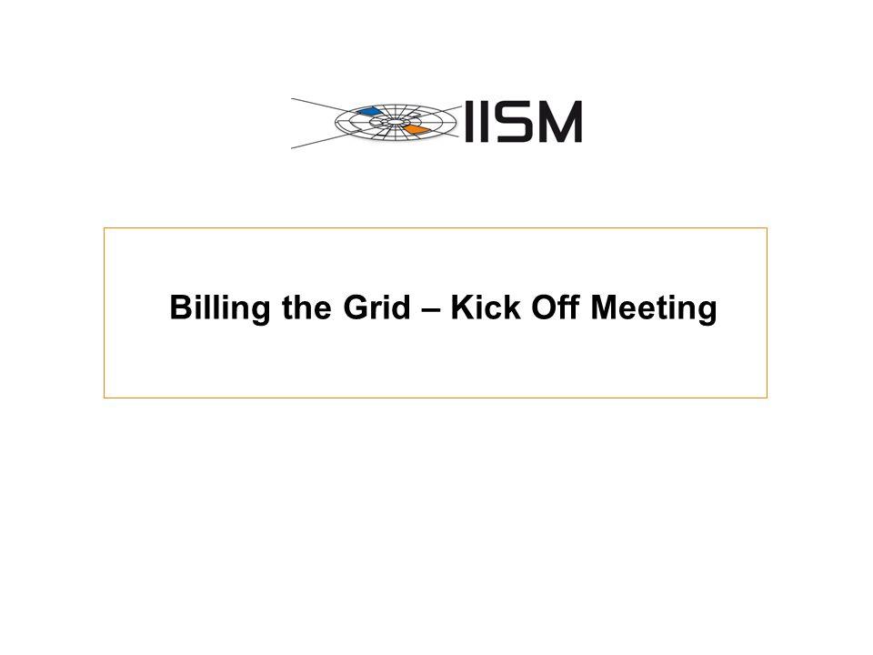 Billing the Grid – Kick Off Meeting – 04.08.2006 Folie 2 Agenda UhrzeitThemaZuständigkeit 11.00-11.15Begrüßung & VorstellungChristof Weinhardt 11.15-11.30VortragGünter Quast 11.30-11.55VortragChristian v.d.