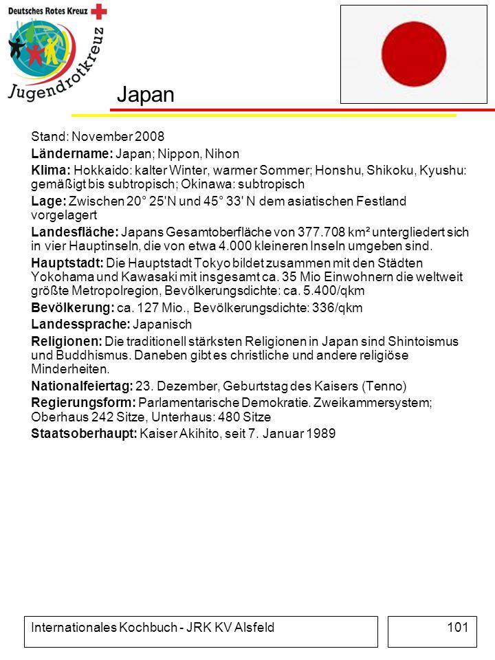 Internationales Kochbuch - JRK KV Alsfeld101 Japan Stand: November 2008 Ländername: Japan; Nippon, Nihon Klima: Hokkaido: kalter Winter, warmer Sommer