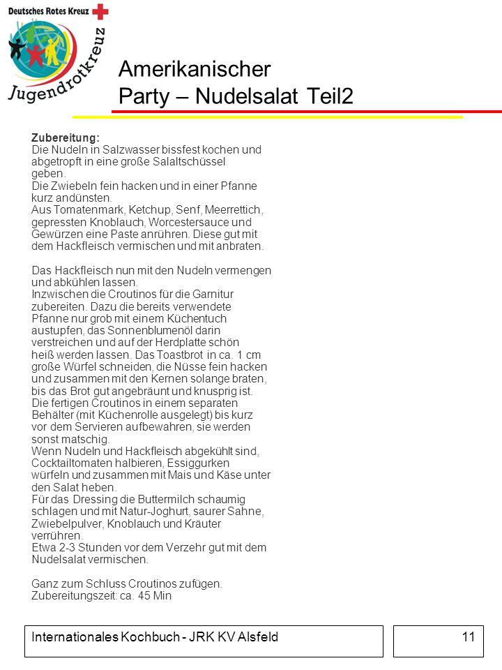Internationales Kochbuch - JRK KV Alsfeld11 Amerikanischer Party – Nudelsalat Teil2 Zubereitung: Die Nudeln in Salzwasser bissfest kochen und abgetrop