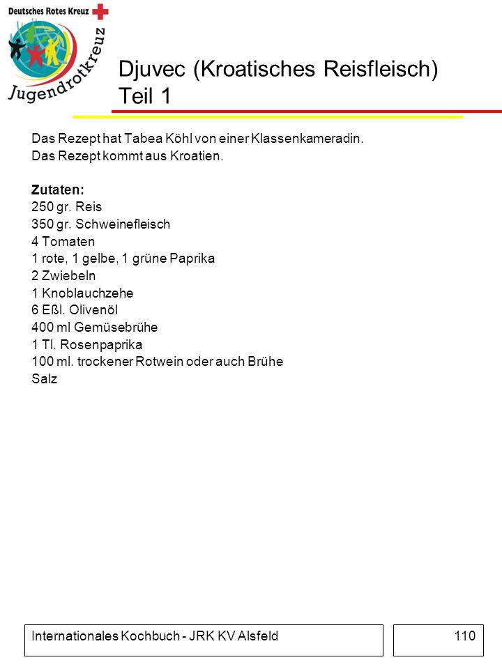 Internationales Kochbuch - JRK KV Alsfeld110 Djuvec (Kroatisches Reisfleisch) Teil 1 Das Rezept hat Tabea Köhl von einer Klassenkameradin. Das Rezept