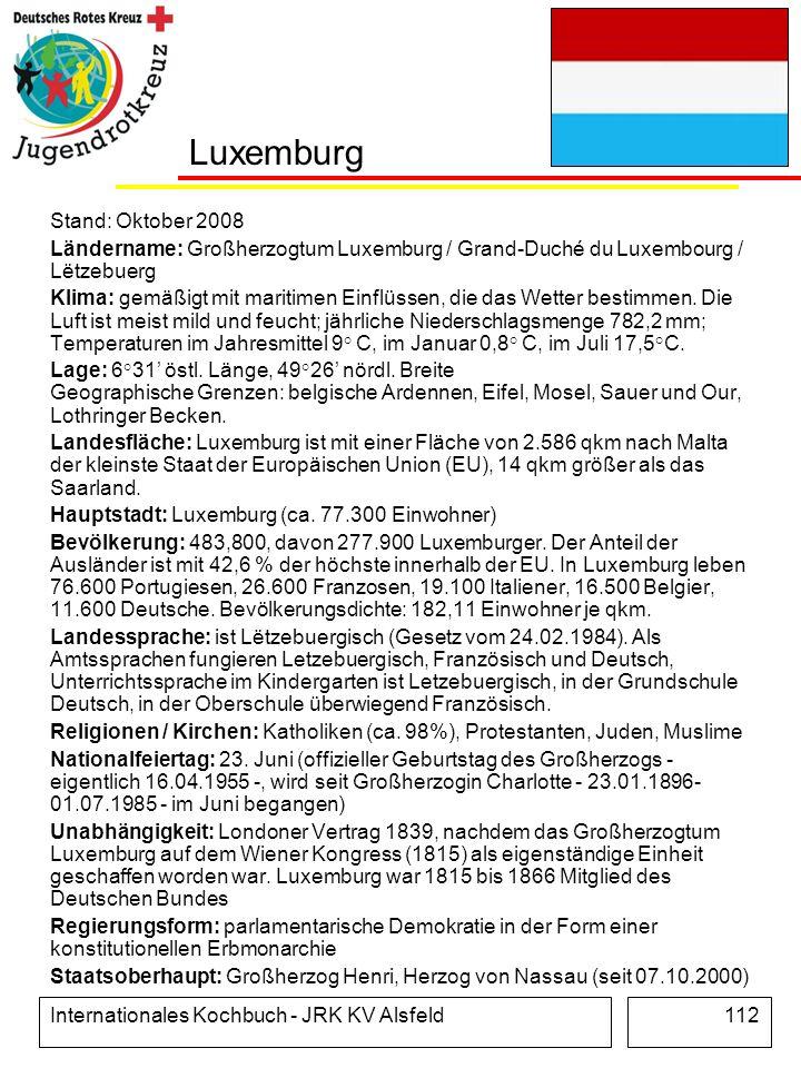 Internationales Kochbuch - JRK KV Alsfeld112 Luxemburg Stand: Oktober 2008 Ländername: Großherzogtum Luxemburg / Grand-Duché du Luxembourg / Lëtzebuer