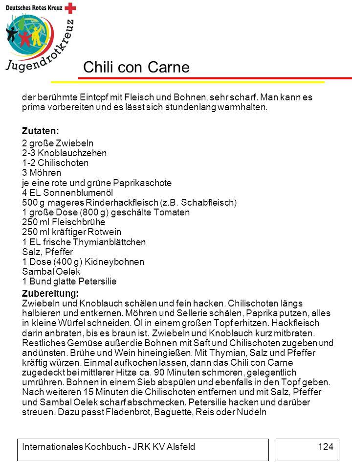 Internationales Kochbuch - JRK KV Alsfeld124 Chili con Carne der berühmte Eintopf mit Fleisch und Bohnen, sehr scharf. Man kann es prima vorbereiten u