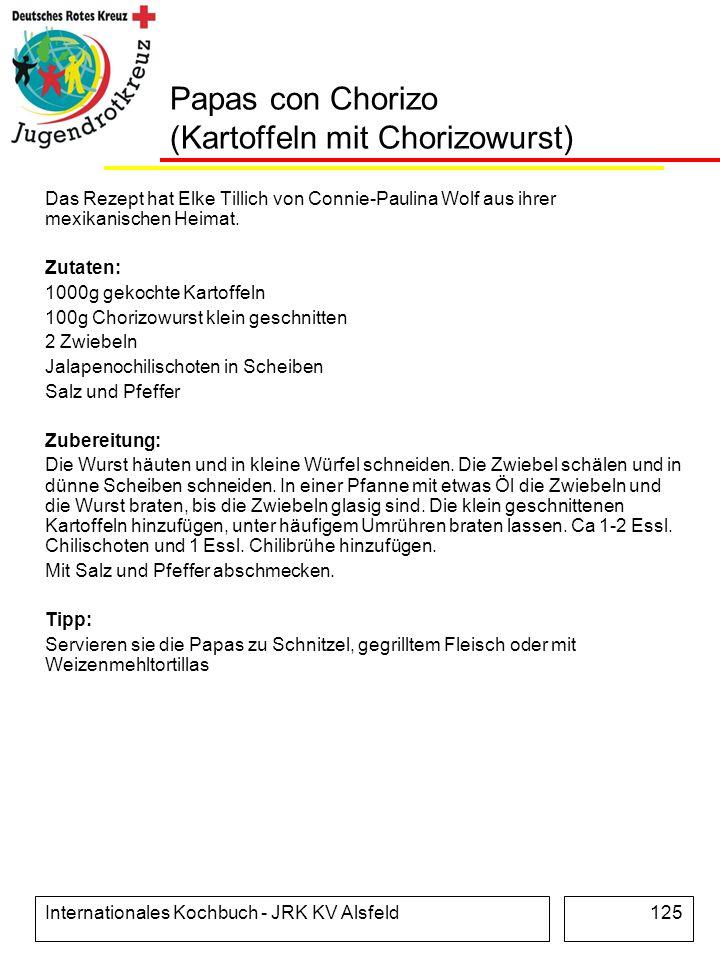 Internationales Kochbuch - JRK KV Alsfeld125 Papas con Chorizo (Kartoffeln mit Chorizowurst) Das Rezept hat Elke Tillich von Connie-Paulina Wolf aus i