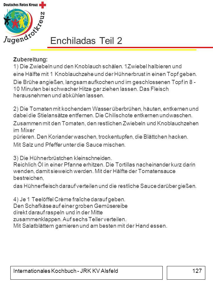Internationales Kochbuch - JRK KV Alsfeld127 Enchiladas Teil 2 Zubereitung: 1) Die Zwiebeln und den Knoblauch schälen. 1Zwiebel halbieren und eine Häl