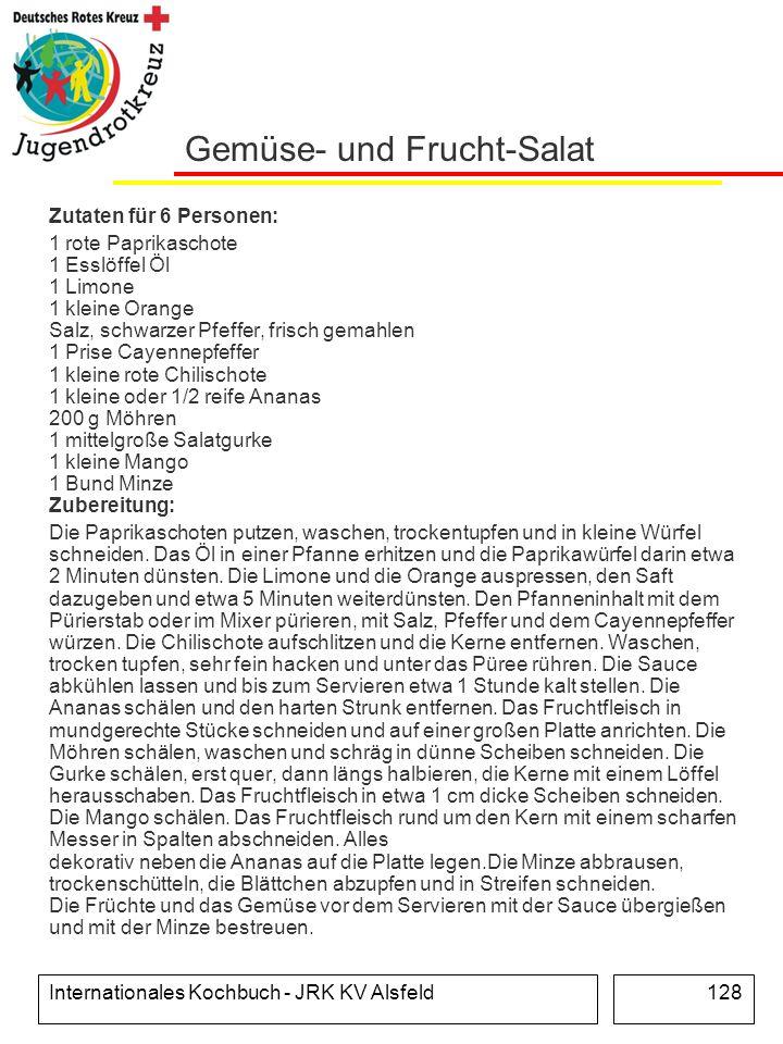 Internationales Kochbuch - JRK KV Alsfeld128 Gemüse- und Frucht-Salat Zutaten für 6 Personen: 1 rote Paprikaschote 1 Esslöffel Öl 1 Limone 1 kleine Or