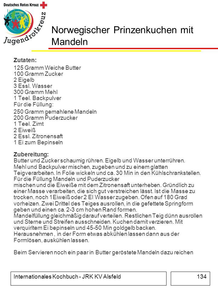 Internationales Kochbuch - JRK KV Alsfeld134 Norwegischer Prinzenkuchen mit Mandeln Zutaten: 125 Gramm Weiche Butter 100 Gramm Zucker 2 Eigelb 3 Essl.