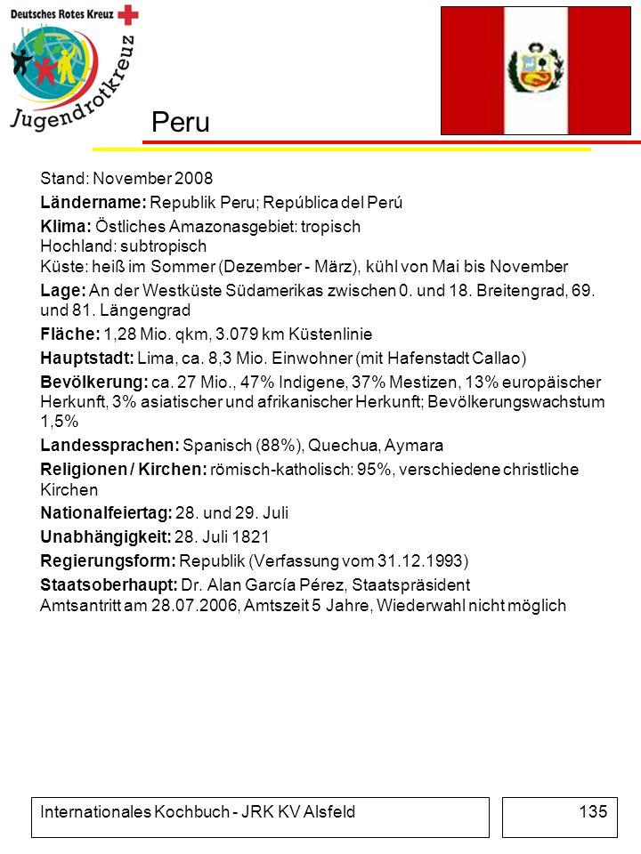 Internationales Kochbuch - JRK KV Alsfeld135 Peru Stand: November 2008 Ländername: Republik Peru; República del Perú Klima: Östliches Amazonasgebiet: