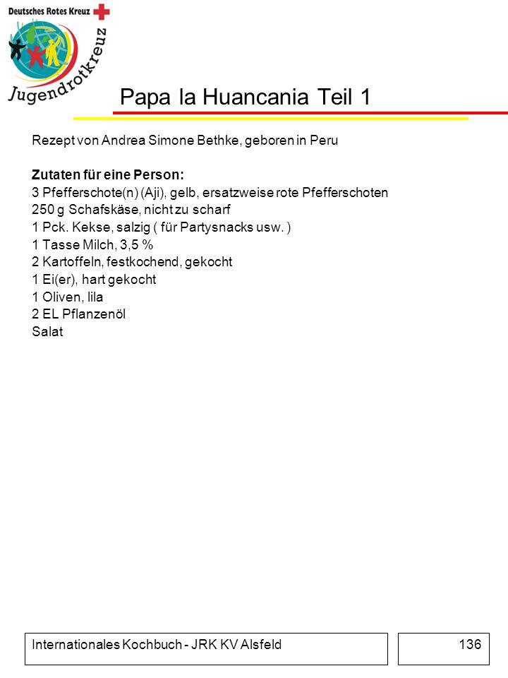 Internationales Kochbuch - JRK KV Alsfeld136 Papa la Huancania Teil 1 Rezept von Andrea Simone Bethke, geboren in Peru Zutaten für eine Person: 3 Pfef