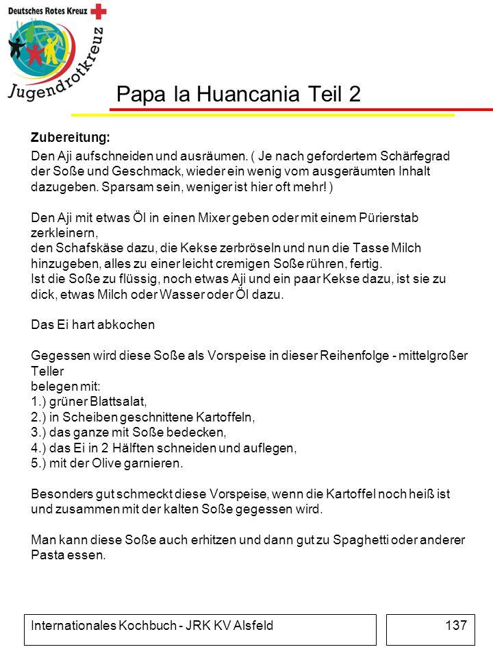 Internationales Kochbuch - JRK KV Alsfeld137 Papa la Huancania Teil 2 Zubereitung: Den Aji aufschneiden und ausräumen. ( Je nach gefordertem Schärfegr