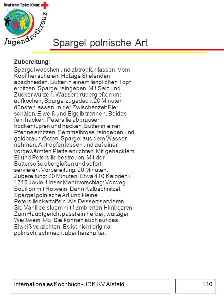 Internationales Kochbuch - JRK KV Alsfeld140 Spargel polnische Art Zubereitung: Spargel waschen und abtropfen lassen. Vom Kopf her schälen. Holzige St