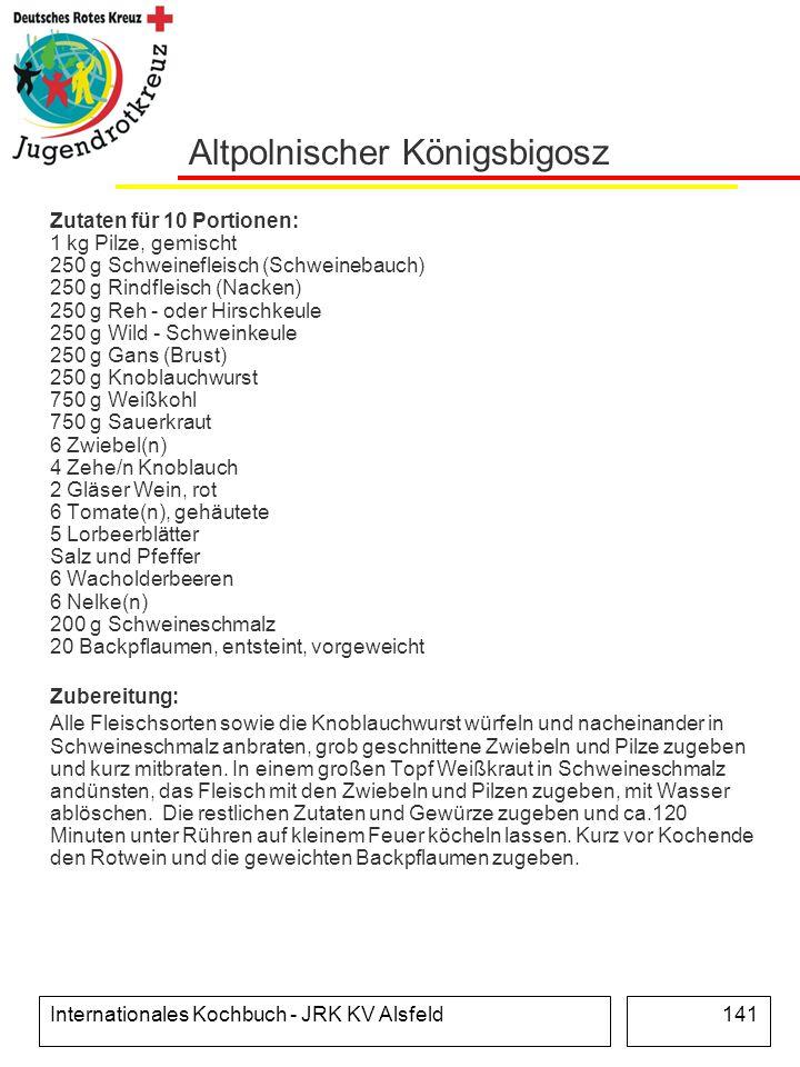Internationales Kochbuch - JRK KV Alsfeld141 Altpolnischer Königsbigosz Zutaten für 10 Portionen: 1 kg Pilze, gemischt 250 g Schweinefleisch (Schweine