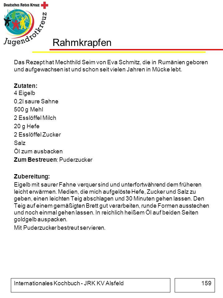 Internationales Kochbuch - JRK KV Alsfeld159 Rahmkrapfen Das Rezept hat Mechthild Seim von Eva Schmitz, die in Rumänien geboren und aufgewachsen ist u