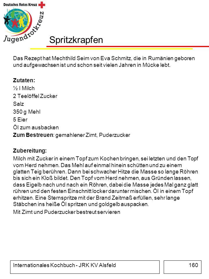 Internationales Kochbuch - JRK KV Alsfeld160 Spritzkrapfen Das Rezept hat Mechthild Seim von Eva Schmitz, die in Rumänien geboren und aufgewachsen ist