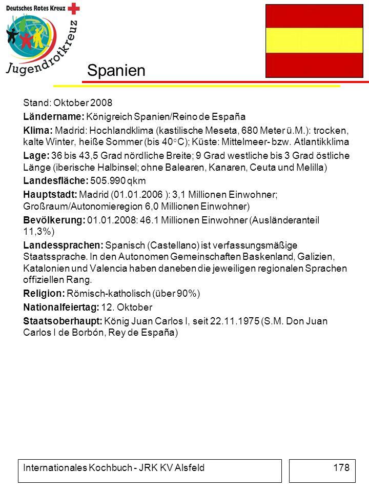 Internationales Kochbuch - JRK KV Alsfeld178 Spanien Stand: Oktober 2008 Ländername: Königreich Spanien/Reino de España Klima: Madrid: Hochlandklima (