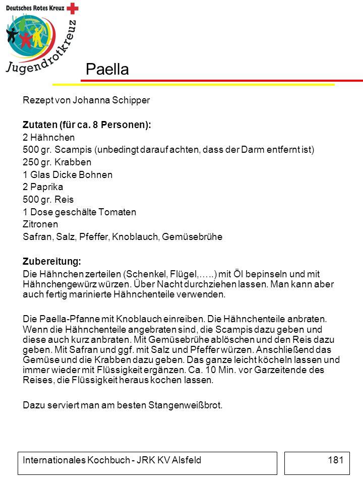Internationales Kochbuch - JRK KV Alsfeld181 Paella Rezept von Johanna Schipper Zutaten (für ca. 8 Personen): 2 Hähnchen 500 gr. Scampis (unbedingt da