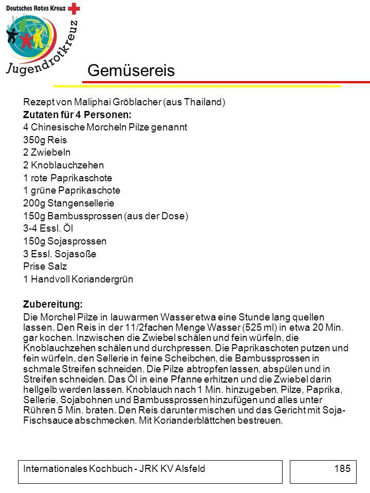 Internationales Kochbuch - JRK KV Alsfeld185 Gemüsereis Rezept von Maliphai Gröblacher (aus Thailand) Zutaten für 4 Personen: 4 Chinesische Morcheln P