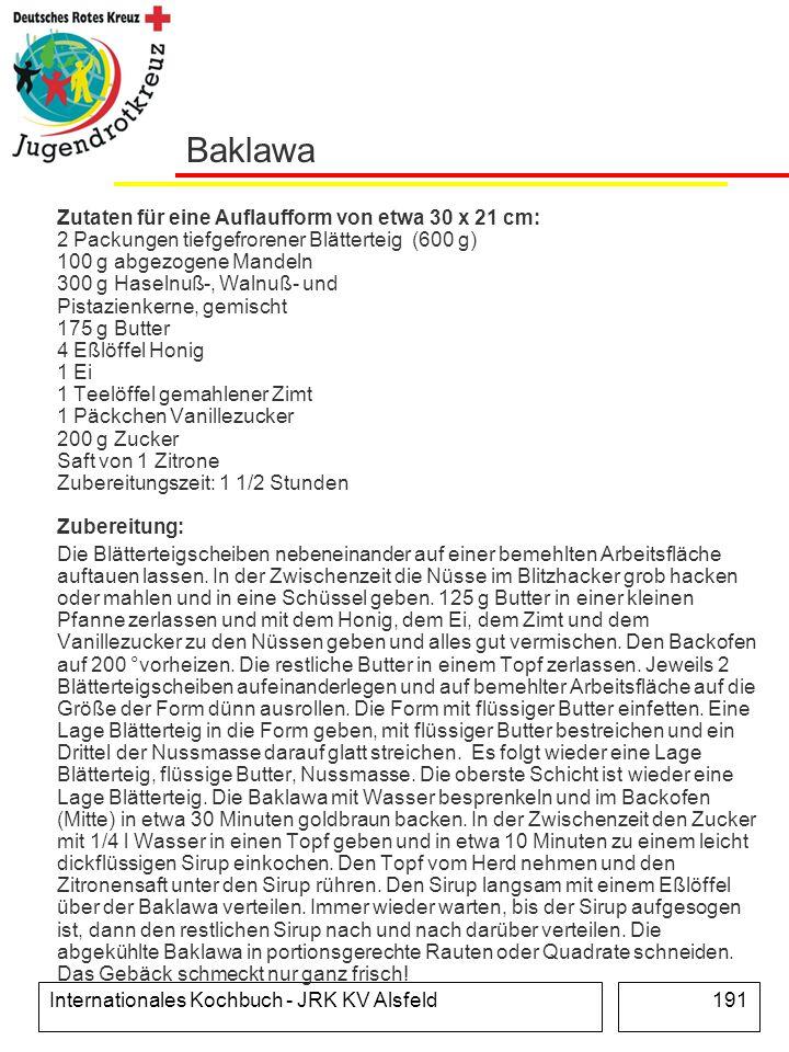 Internationales Kochbuch - JRK KV Alsfeld191 Baklawa Zutaten für eine Auflaufform von etwa 30 x 21 cm: 2 Packungen tiefgefrorener Blätterteig (600 g)