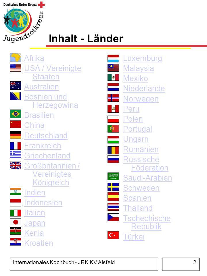 Internationales Kochbuch - JRK KV Alsfeld2 Inhalt - Länder Afrika USA / Vereinigte Staaten Australien Bosnien und Herzegowina Brasilien China Deutschl
