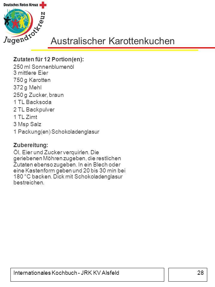 Internationales Kochbuch - JRK KV Alsfeld28 Australischer Karottenkuchen Zutaten für 12 Portion(en): 250 ml Sonnenblumenöl 3 mittlere Eier 750 g Karot