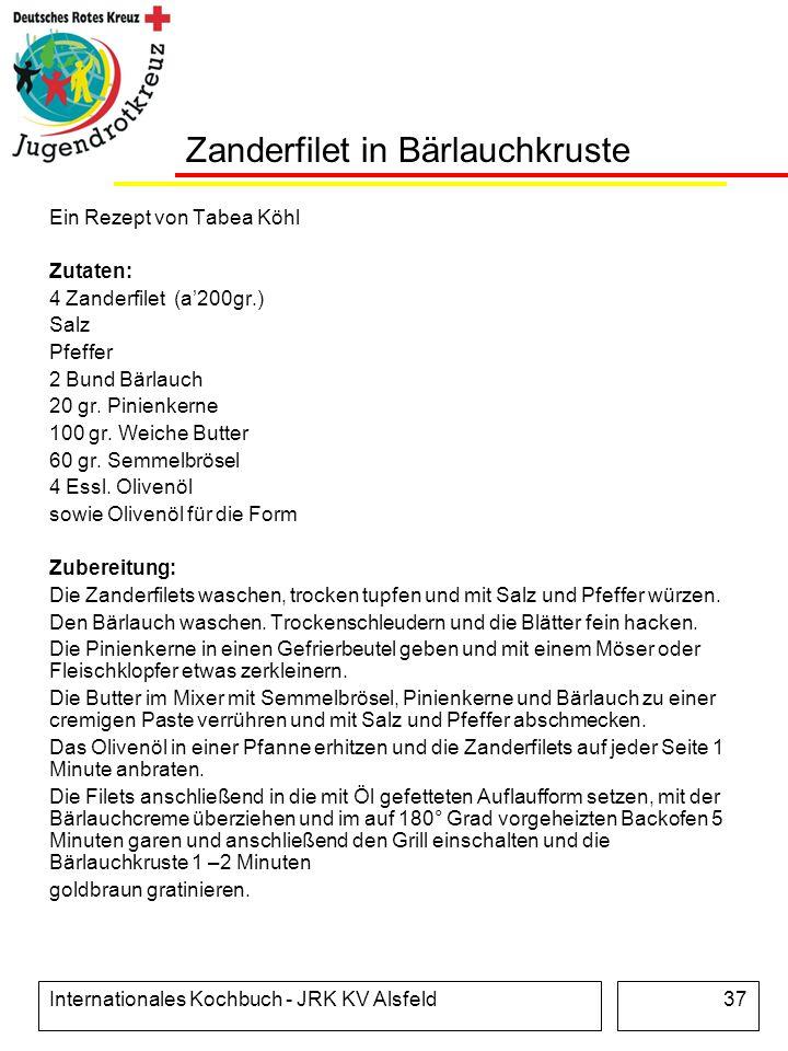 Internationales Kochbuch - JRK KV Alsfeld37 Zanderfilet in Bärlauchkruste Ein Rezept von Tabea Köhl Zutaten: 4 Zanderfilet (a200gr.) Salz Pfeffer 2 Bu