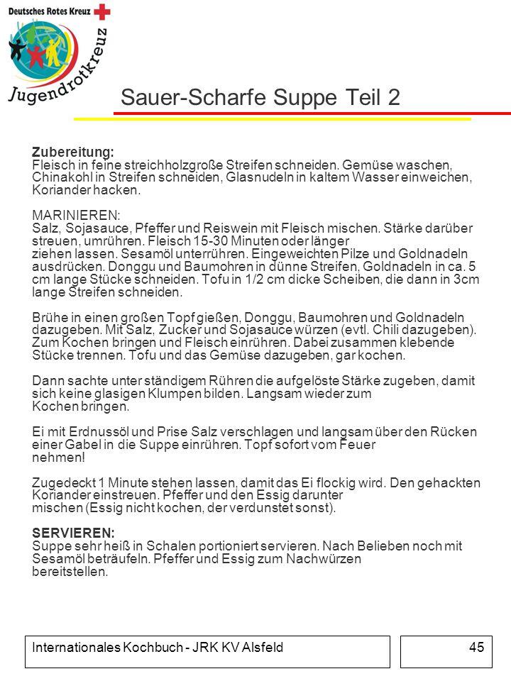 Internationales Kochbuch - JRK KV Alsfeld45 Sauer-Scharfe Suppe Teil 2 Zubereitung: Fleisch in feine streichholzgroße Streifen schneiden. Gemüse wasch