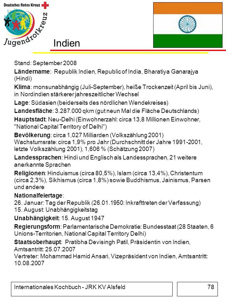 Internationales Kochbuch - JRK KV Alsfeld78 Indien Stand: September 2008 Ländername: Republik Indien, Republic of India, Bharatiya Ganarajya (Hindi) K