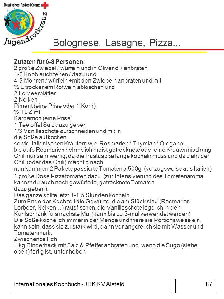 Internationales Kochbuch - JRK KV Alsfeld87 Bolognese, Lasagne, Pizza... Zutaten für 6-8 Personen: 2 große Zwiebel / würfeln und in Olivenöl / anbrate