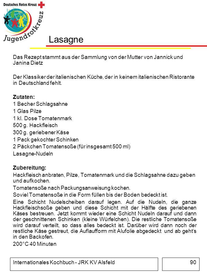 Internationales Kochbuch - JRK KV Alsfeld90 Lasagne Das Rezept stammt aus der Sammlung von der Mutter von Jannick und Janina Dietz Der Klassiker der i