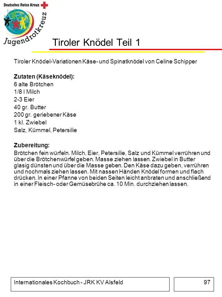 Internationales Kochbuch - JRK KV Alsfeld97 Tiroler Knödel Teil 1 Tiroler Knödel-Variationen Käse- und Spinatknödel von Celine Schipper Zutaten (Käsek