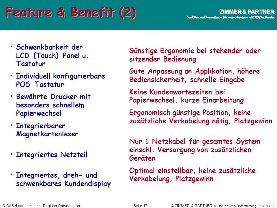 O-CASH und Intelligent Register PräsentationSeite 16 © ZIMMER & PARTNER mit freundlicher Unterstützung EPSON IDS ZIMMER & PARTNER Tradition und Innova