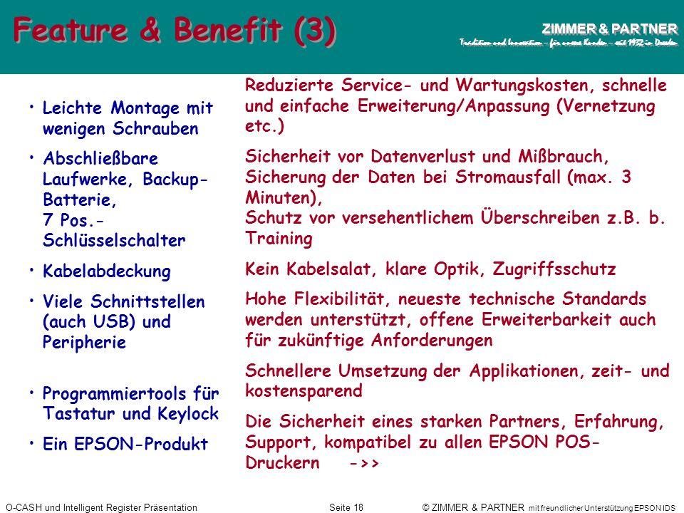 O-CASH und Intelligent Register PräsentationSeite 17 © ZIMMER & PARTNER mit freundlicher Unterstützung EPSON IDS ZIMMER & PARTNER Tradition und Innova