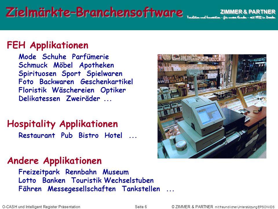 O-CASH und Intelligent Register PräsentationSeite 5 © ZIMMER & PARTNER mit freundlicher Unterstützung EPSON IDS ZIMMER & PARTNER Tradition und Innovat