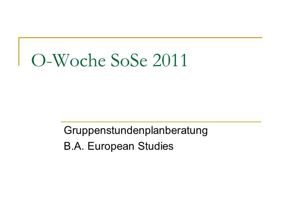 O-Woche SoSe 2011 Gruppenstundenplanberatung B.A. European Studies