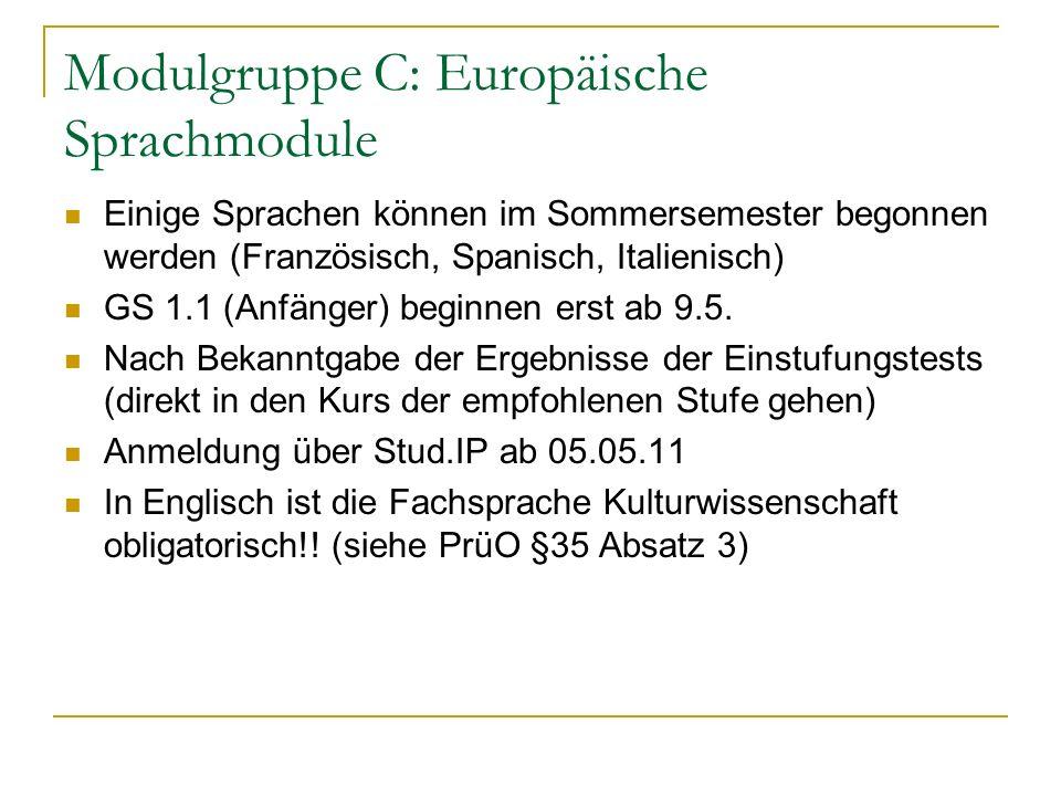 Modulgruppe C: Europäische Sprachmodule Einige Sprachen können im Sommersemester begonnen werden (Französisch, Spanisch, Italienisch) GS 1.1 (Anfänger) beginnen erst ab 9.5.