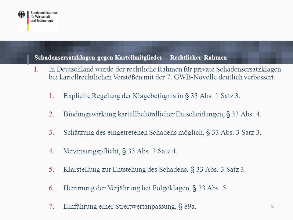 5 I.In Deutschland wurde der rechtliche Rahmen für private Schadensersatzklagen bei kartellrechtlichen Verstößen mit der 7. GWB-Novelle deutlich verbe