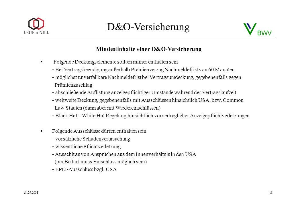 D&O-Versicherung 18.09.200818 Folgende Deckungselemente sollten immer enthalten sein - Bei Vertragsbeendigung außerhalb Prämienverzug Nachmeldefrist v