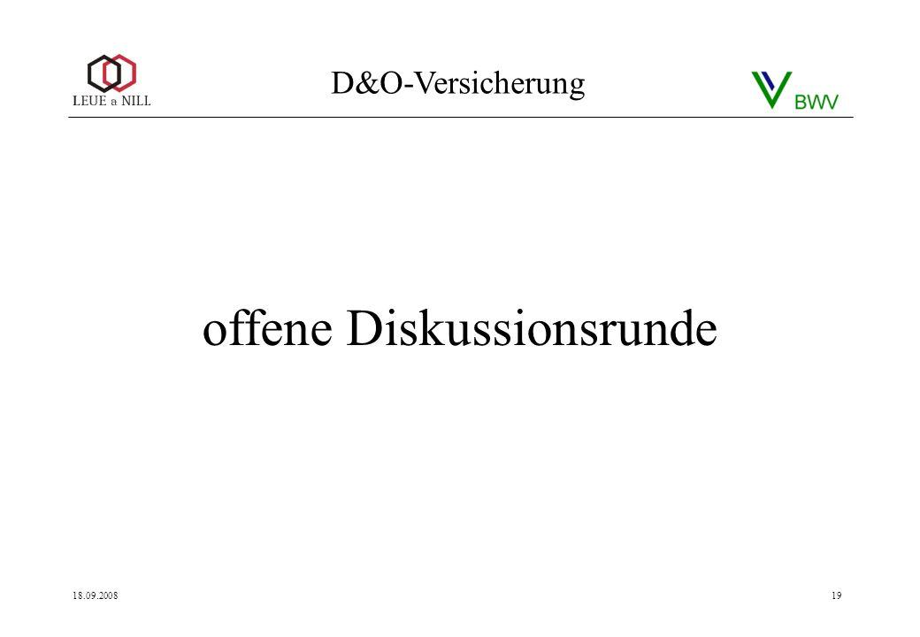 D&O-Versicherung 18.09.200819 offene Diskussionsrunde