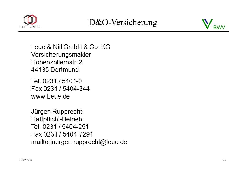 D&O-Versicherung 18.09.200820 Leue & Nill GmbH & Co. KG Versicherungsmakler Hohenzollernstr. 2 44135 Dortmund Tel. 0231 / 5404-0 Fax 0231 / 5404-344 w