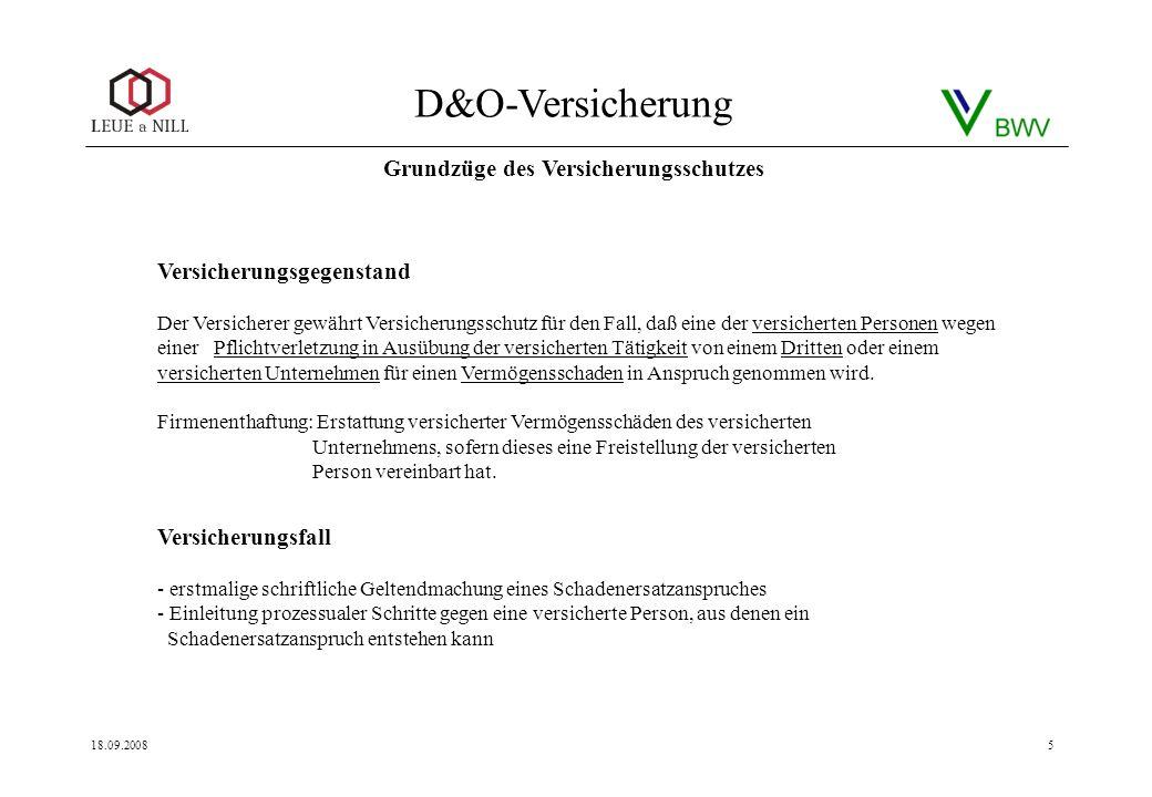 D&O-Versicherung 18.09.20085 Versicherungsgegenstand Der Versicherer gewährt Versicherungsschutz für den Fall, daß eine der versicherten Personen wege