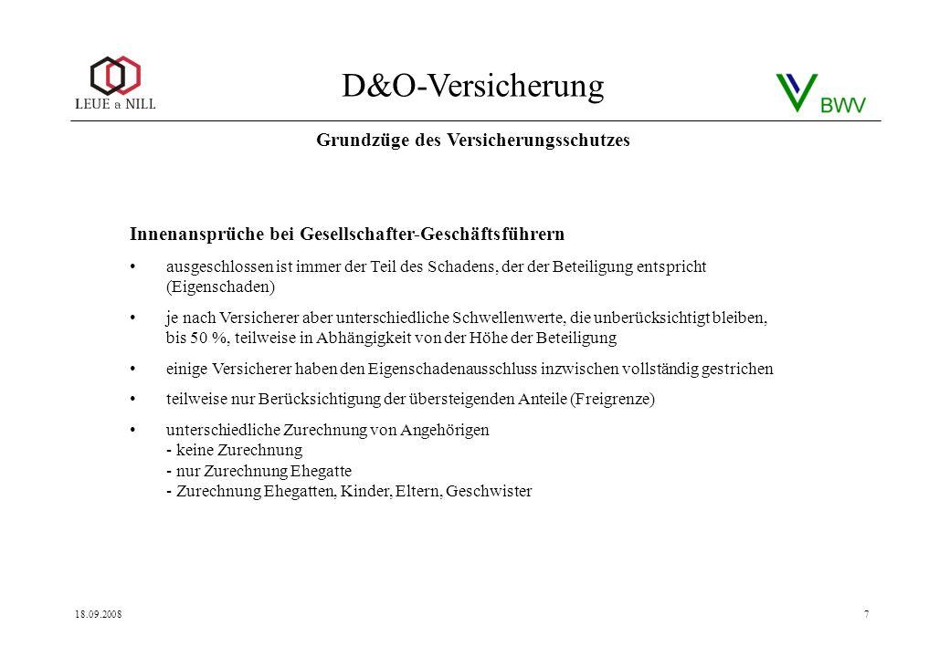 D&O-Versicherung 18.09.20087 Innenansprüche bei Gesellschafter-Geschäftsführern ausgeschlossen ist immer der Teil des Schadens, der der Beteiligung en
