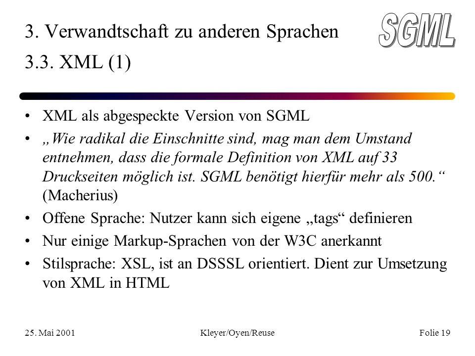 25. Mai 2001Kleyer/Oyen/ReuseFolie 19 3. Verwandtschaft zu anderen Sprachen 3.3.