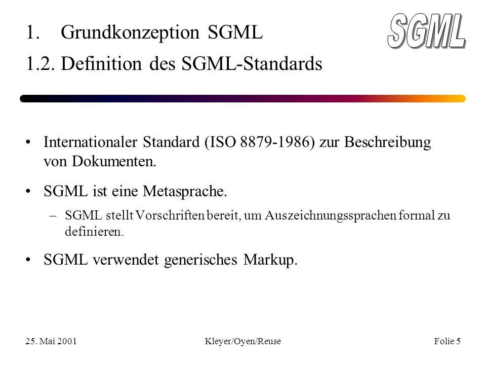 25. Mai 2001Kleyer/Oyen/ReuseFolie 5 1. Grundkonzeption SGML 1.2.
