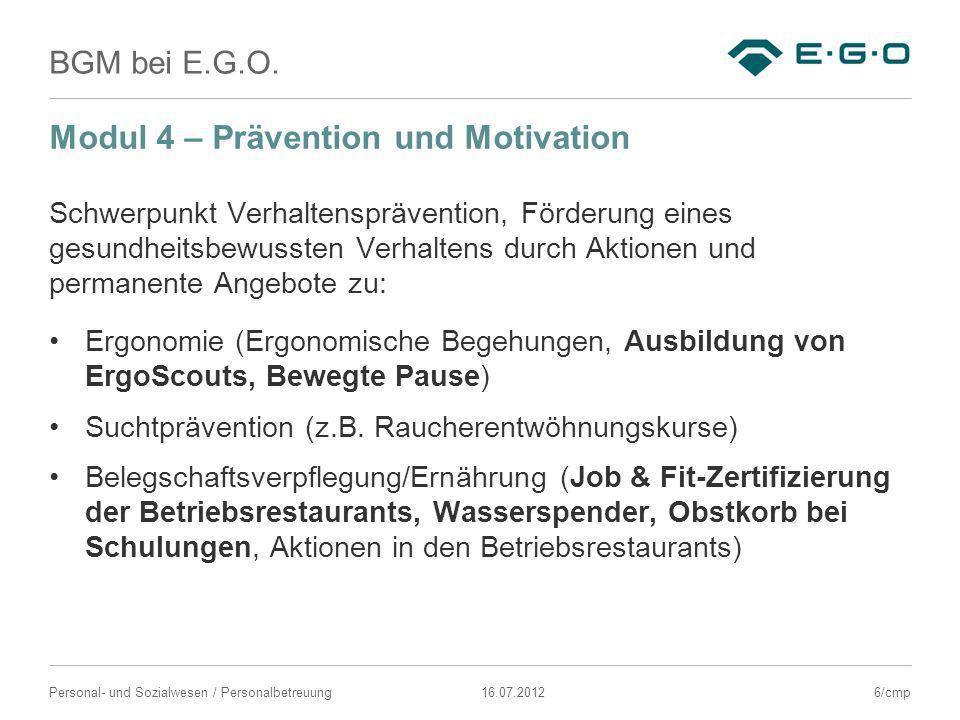 BGM bei E.G.O. 16.07.2012Personal- und Sozialwesen / Personalbetreuung Modul 4 – Prävention und Motivation Schwerpunkt Verhaltensprävention, Förderung