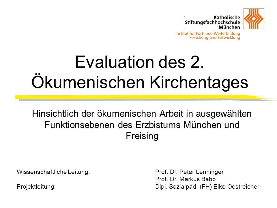 Evaluation des 2. Ökumenischen Kirchentages Hinsichtlich der ökumenischen Arbeit in ausgewählten Funktionsebenen des Erzbistums München und Freising W