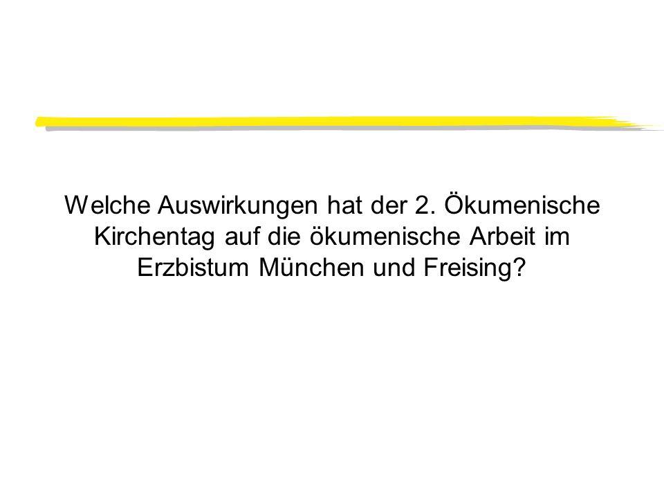 Welche Auswirkungen hat der 2. Ökumenische Kirchentag auf die ökumenische Arbeit im Erzbistum München und Freising?
