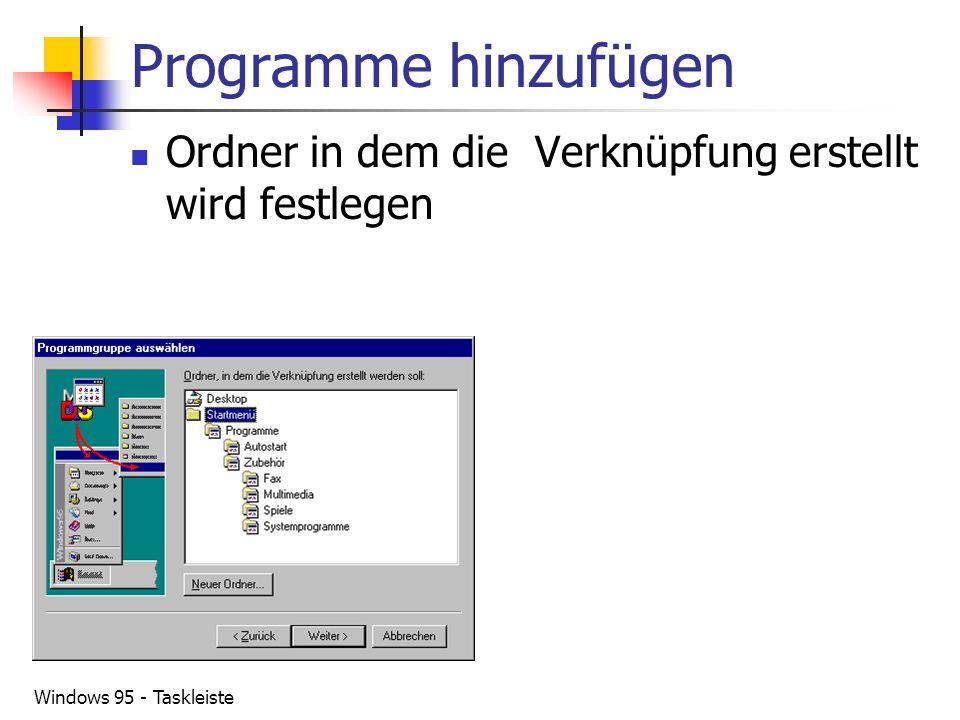Windows 95 - Taskleiste Programme hinzufügen Ordner in dem die Verknüpfung erstellt wird festlegen