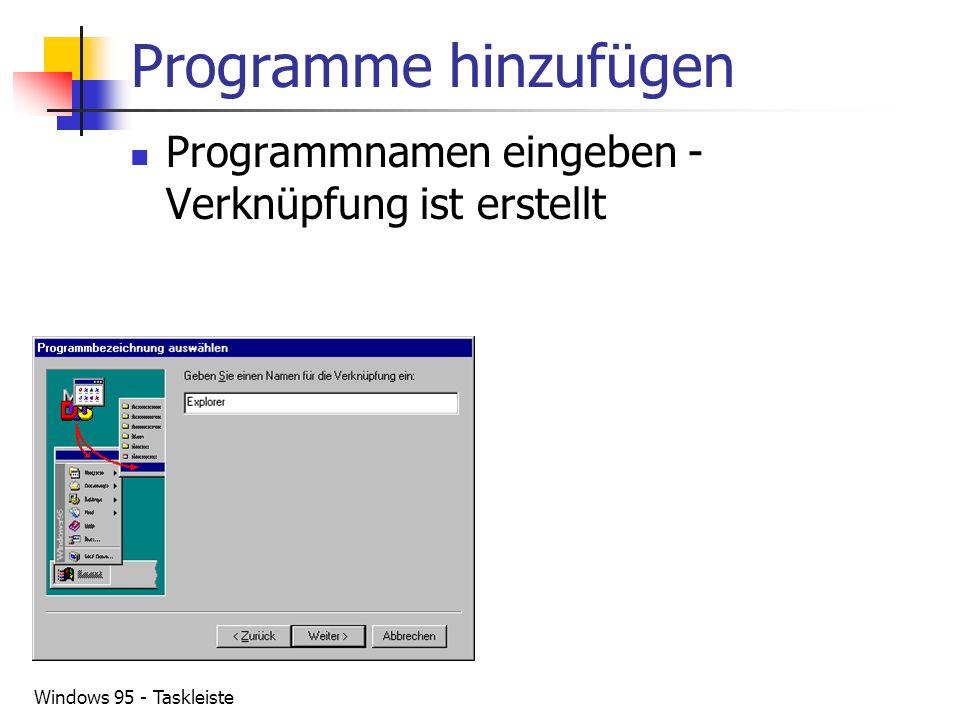 Windows 95 - Taskleiste Programme hinzufügen Programmnamen eingeben - Verknüpfung ist erstellt